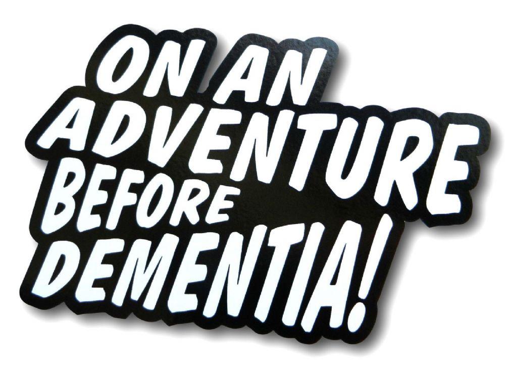 On An Adventure Before Dementia Funny Vinyl Car Camper Van